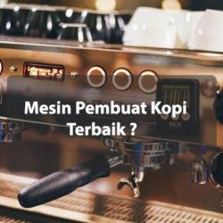 mesin pembuat kopi terbaik